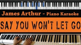 James Arthur  Say You Wont Let Go  Piano Karaoke / Sing Along / Cover With Lyrics