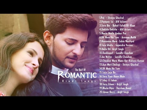 ROMANTIC HINDI BEST SONG 2019 - BEST HEART TOUCHING SONGS 2019- Indian Songs Latest Bollywood Songs