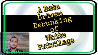 Debunking White Privilege & Addressing Income Disparities in the U.S.