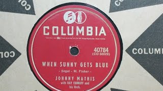 When Sunny Gets Blue - Johnny Mathis with Ray Conniff and his Orchestra - Columbia Records 40784
