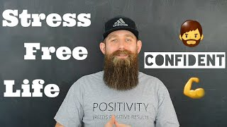 How to Live a Confident & Stress Free Life!