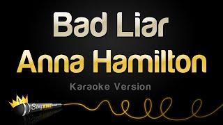 Anna Hamilton – Bad Liar (Karaoke Version)