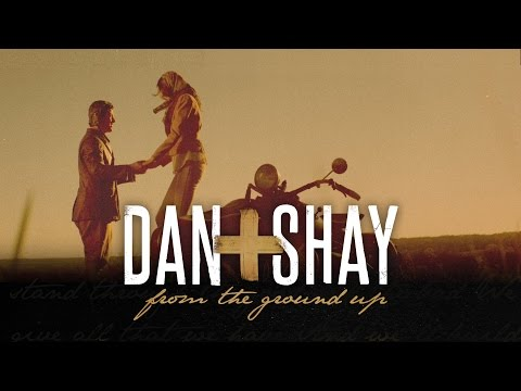 Dan Shay From The Ground Up