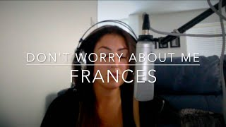 Don't Worry About Me   Frances | Zara Unwrapped Cover