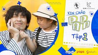XIN CHÀO PAPA - Tập 1 | Web Drama | Tuấn Trần, Khánh Vân, Phát La, Anh Đức, Ngân Chi (Engsub)
