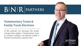Testamentary Trusts &  Family Trusts Elections