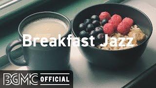 Breakfast Jazz: Morning Jazz Coffee Music & Bossa Nova for Good Mood
