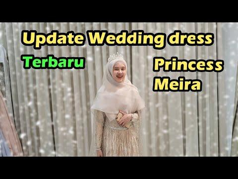 Update WEDDING DRESS Terbaru PRINCESS MEIRA 😍