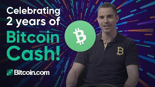 All the amazing things that are happening with Bitcoin Cash - Celebrating 2 Years of Bitcoin Cash!