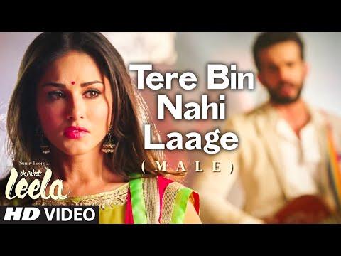 Download 'Tere Bin Nahi Laage (Male)' FULL VIDEO Song | Sunny Leone | Ek Paheli Leela HD Mp4 3GP Video and MP3