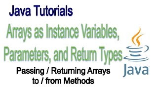 Arrays as Instance variables, parameters, and return types   Java Tutorial