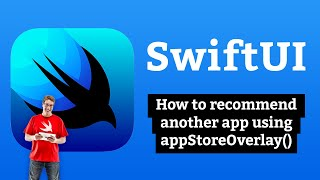 How to recommend another app using appStoreOverlay() – SwiftUI