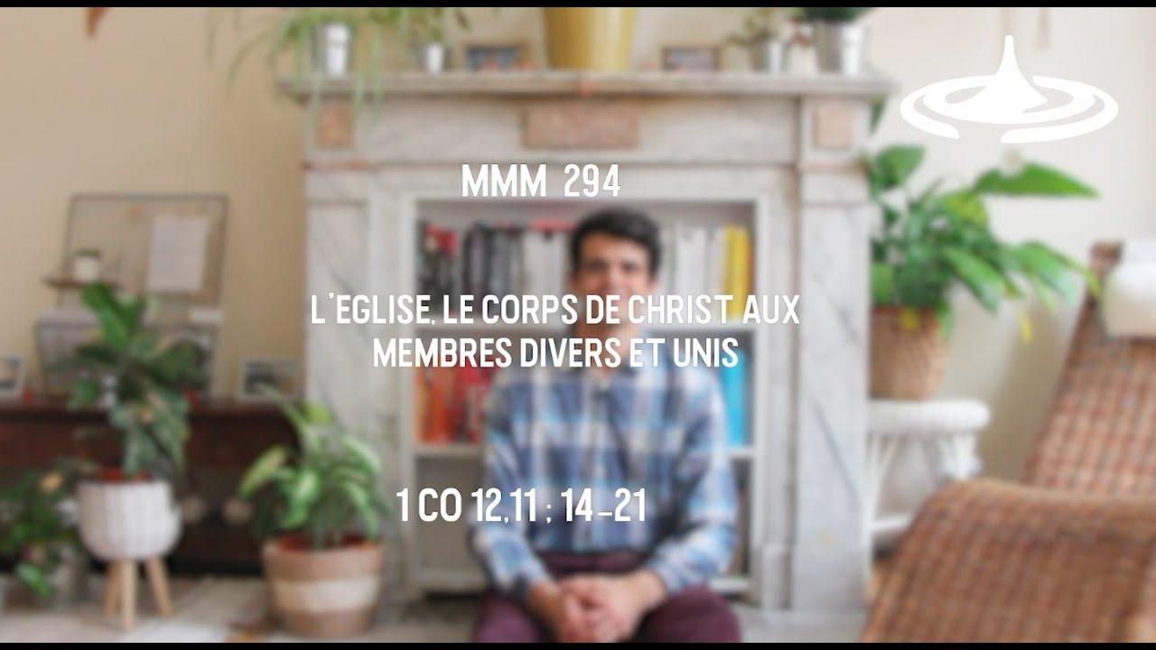 L'Église, le CORPS de Christ aux membres divers et unis (1 Co 12.12 ; 14-21)