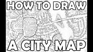 How To Draw A City Map - A Guide To My Process