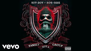 Hit Boy, SOB X RBE   Family Not A Group (Audio)