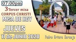 TERCER MISA DE HOY Jueves De CORPUS CHRISTI 11 De Junio 2020 - Padre Arturo Cornejo