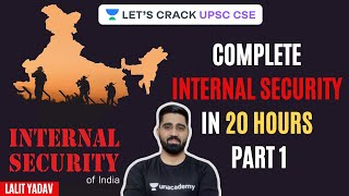Internal Security | Complete Internal Security | Part 1 | UPSC CSE 2020 | Lalit Yadav