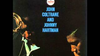 John Coltrane & Johnny Hartman - My One And Only Love