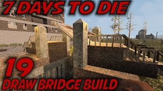 7 Days to Die | EP 19 | Draw Bridge Build | Let's Play 7 Days to Die Gameplay | Alpha 15 (S15)