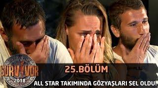 All Star Takımında Gözyaşları Sel Oldu! | 25. Bölüm | Survivor 2018