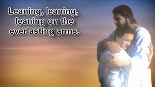Leaning on the Everlasting Arms | With Lyrics