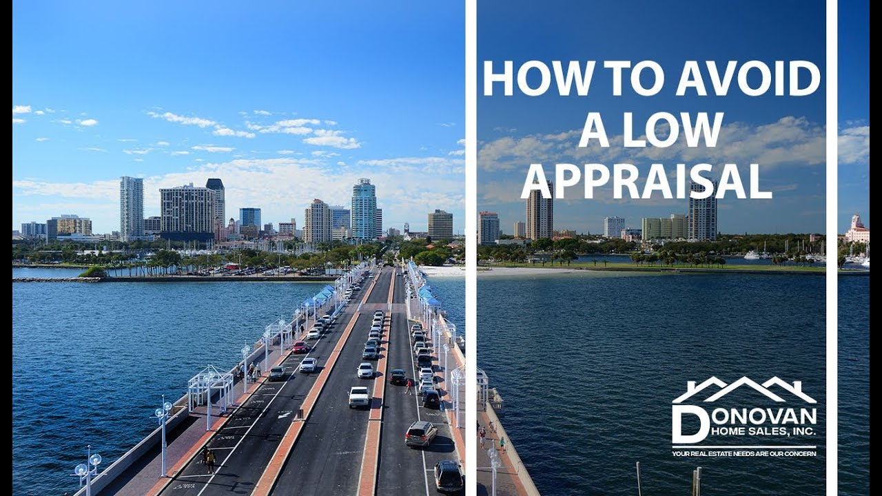How to Avoid a Low Appraisal on Your Home