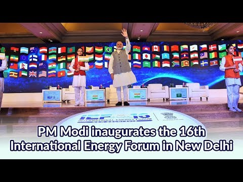 PM Modi inaugurates the 16th International Energy Forum in New Delhi