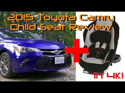 2015 Toyota Camry Child Seat Review   in 4K!