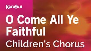 Gambar cover Karaoke O Come All Ye Faithful - Children's Chorus *