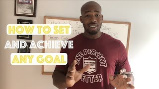 How to Set and Achieve any Goal