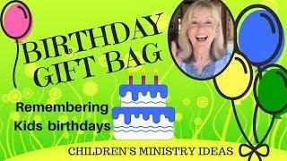 BIRTHDAY GIFT BAG:  *remembering Kids Birthdays* CHILDRENS MINISTRY IDEAS