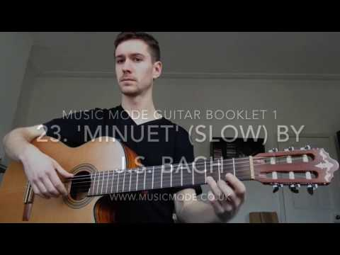 Music Mode Guitar Booklet Exercise 23. Minuet by J.S. Back Slow