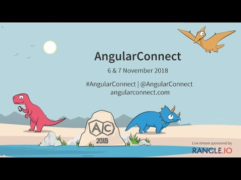 AngularConnect 2018 - Track 2 Day 1