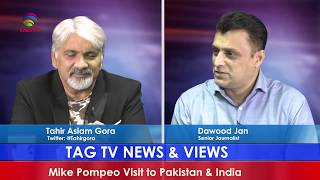 Tahir Gora Reflects on Mike Pompeo Visit to Pakistan & India - TAG TV NEWS AND VIEWS