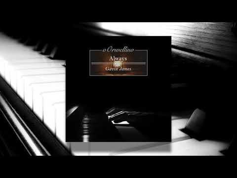 Always - Gavin James (Piano Cover by oOrwellino)
