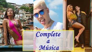 DESAFIO: Complete a Música! (MC Kevinho, Anitta, Pabllo Vittar, ...)
