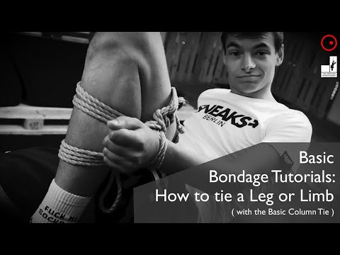 Bondage Basics Tutorials: How to tie up a leg