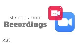 How Find / Manage Your Zoom Recordings