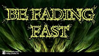 Video BE FADING FAST - Eater Of Corpses 2019