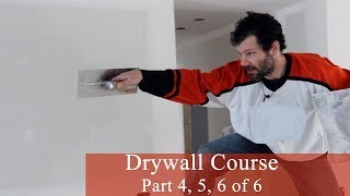 Drywall Course Part 4, 5, 6 Of 6 : Final Coats And Sanding