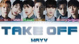 WayV (威神V)  Take Off (无翼而飞) [Chi|Pin|Eng Color Coded Lyrics]