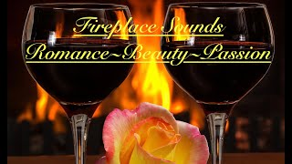 Fireplace Sounds Meditation Romance~Beauty~Passion