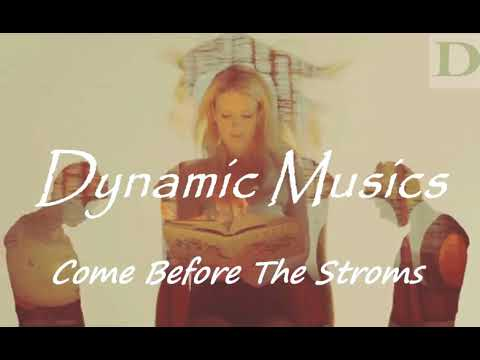 Dynamic Musics -  Come Before The Stroms ( No Copyright Music )