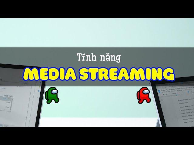 Hướng dẫn Media Streaming trên Windows