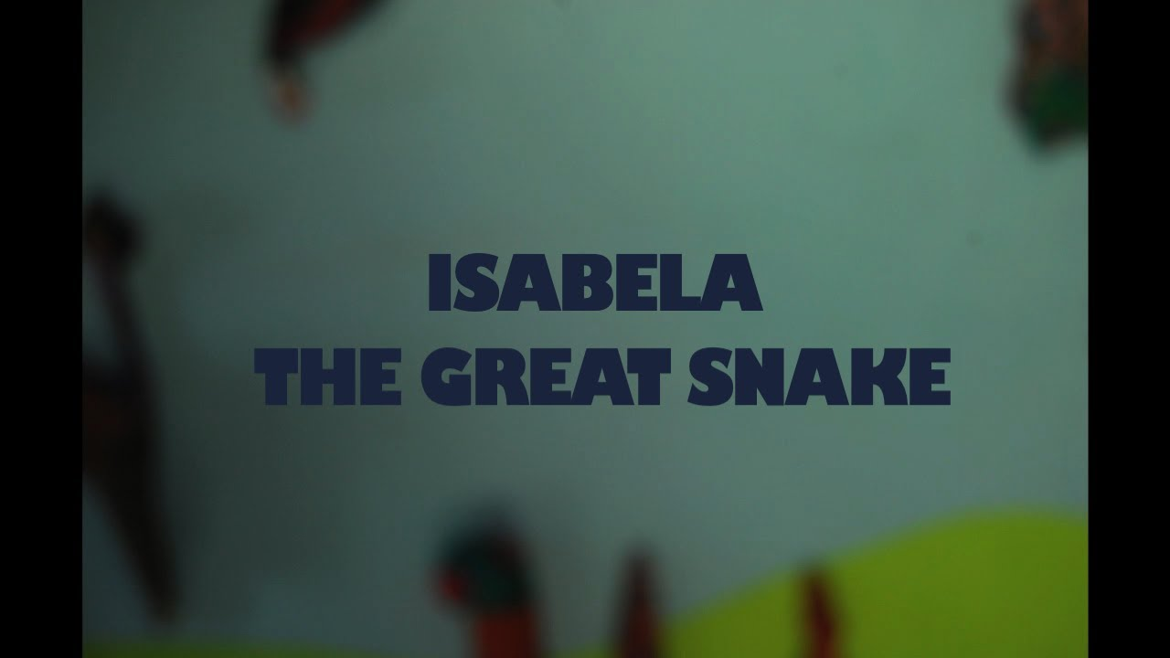 ISABELA THE GREAT SNAKE