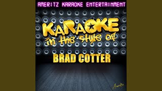 Can't Tell Me Nothin' (In the Style of Brad Cotter) (Karaoke Version)