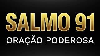 SALMO 91   ORAÇÃO PODEROSA !!!
