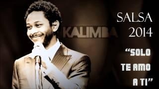 KALIMBA - SOLO TE AMO A TI (SALSA 2019)