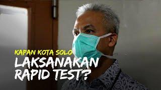 Ganjar Pranowo Pernah Sebut Solo Prioritas Rapid Test, Kapan Pelaksanaan Tesnya?