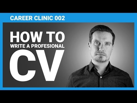 How To Write A CV - 6 Top Tips For What To Put In A Professional Executive CV